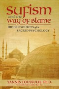 Sufism and the Way of Blame: Hidden Sources of a Sacred Psychology